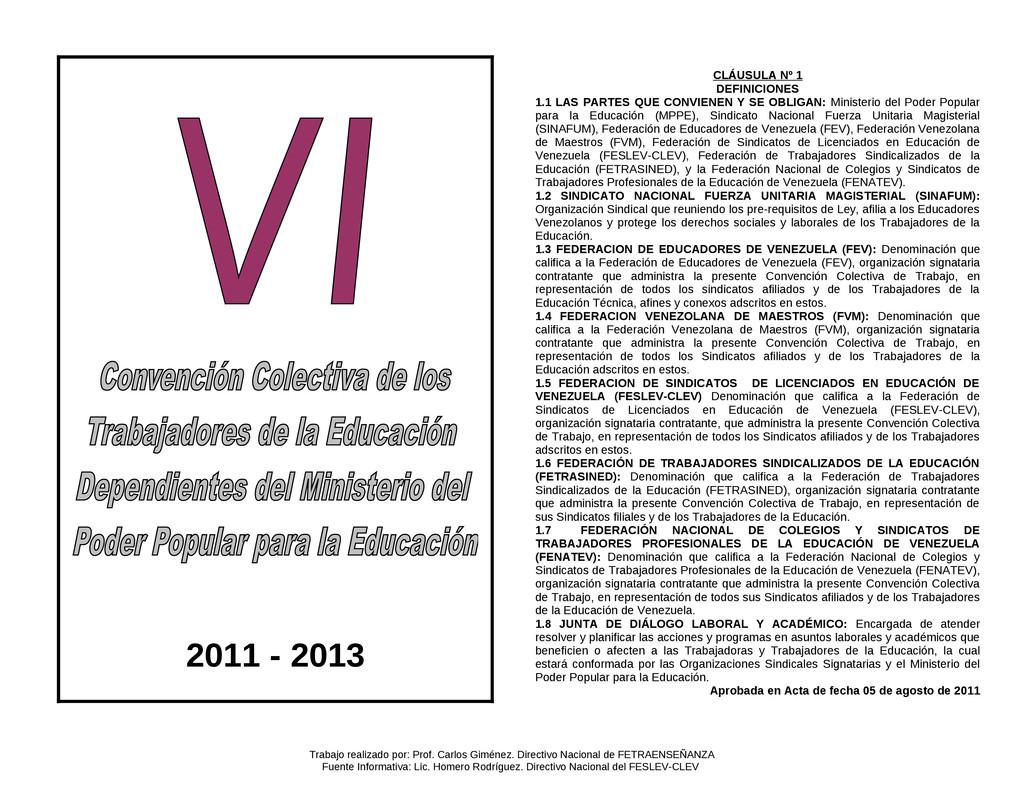 CLÁUSULA Nº 1 DEFINICIONES 1.1 LAS PARTES QUE C...