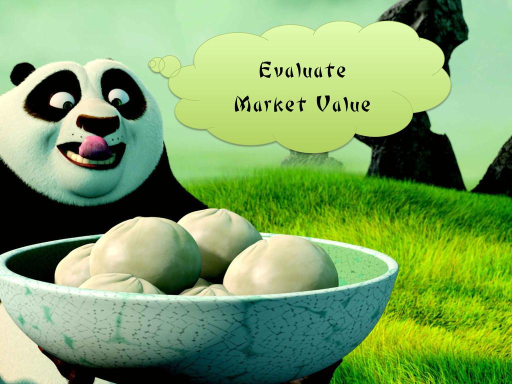 Evaluate Market Value