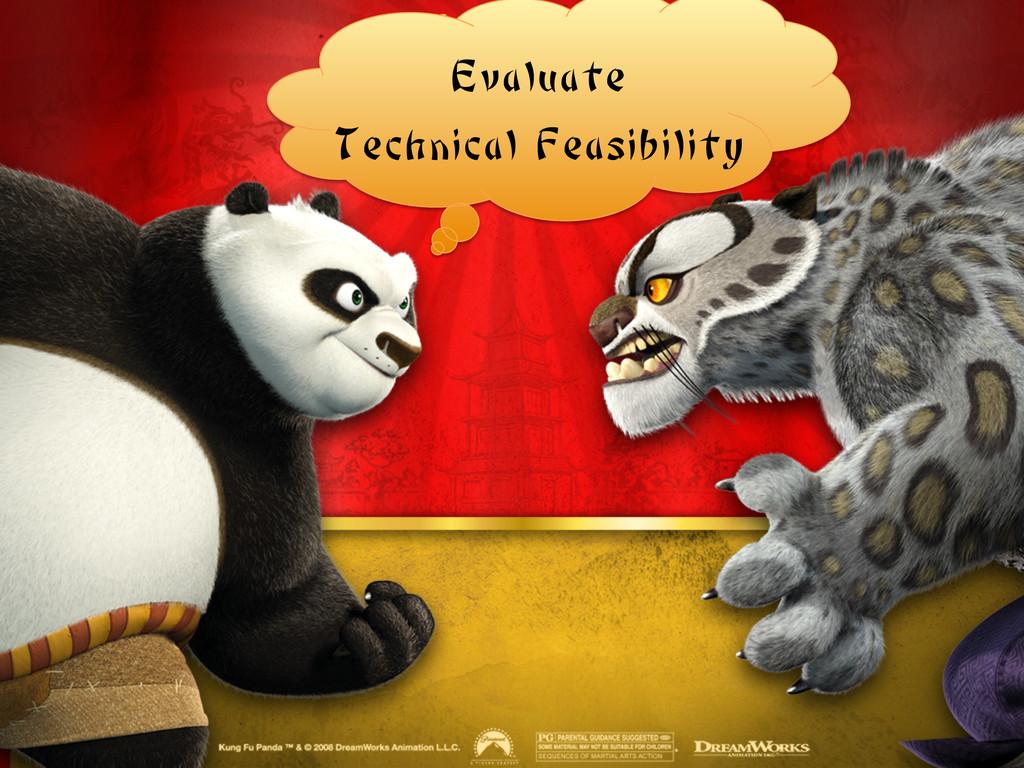 Evaluate Technical Feasibility