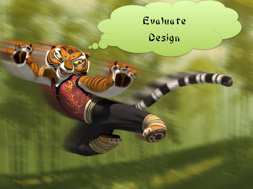 Evaluate Design