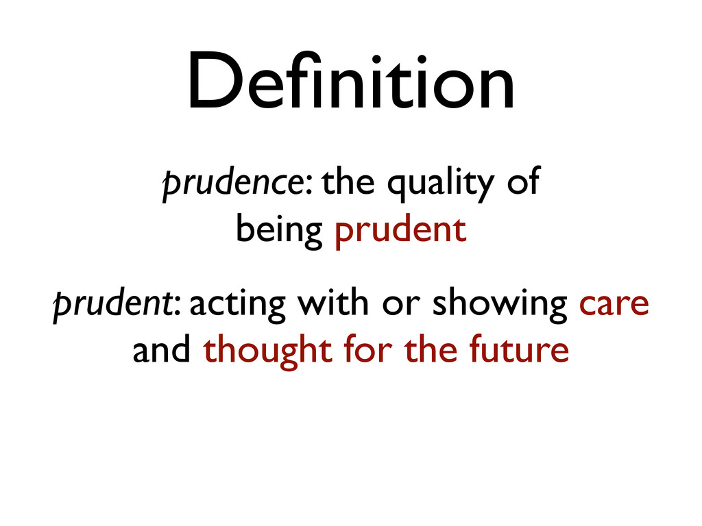 Definition prudence: the quality of being pruden...