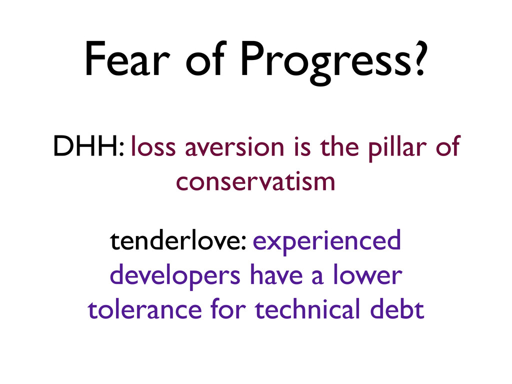 Fear of Progress? DHH: loss aversion is the pil...