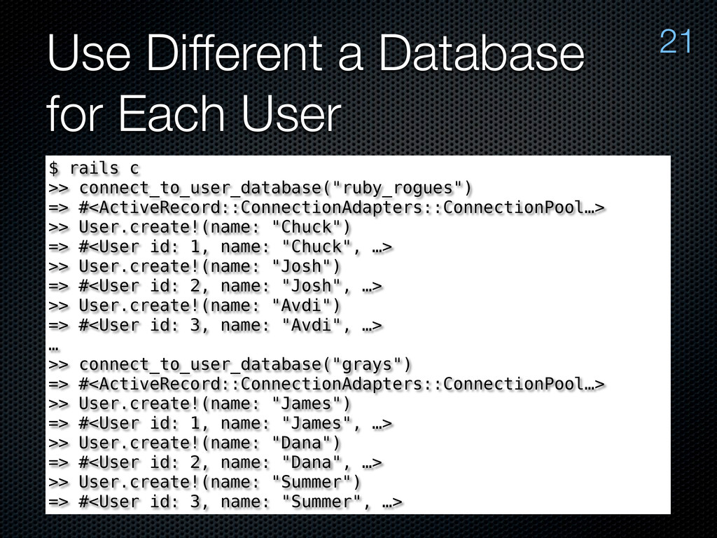 Use Different a Database for Each User 21 $ rai...