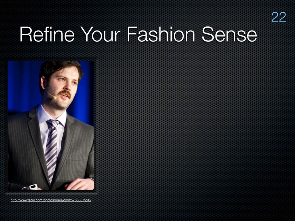 Refine Your Fashion Sense http://www.flickr.com/p...