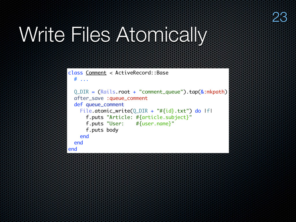 Write Files Atomically 23 class Comment < Activ...