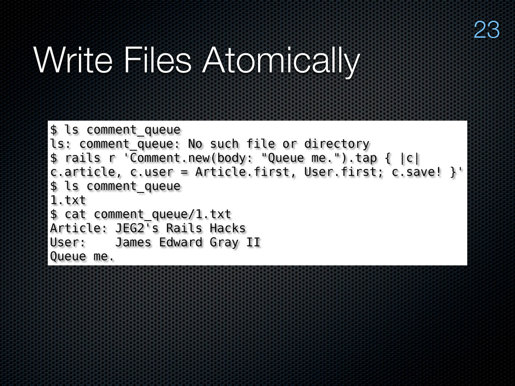Write Files Atomically 23 $ ls comment_queue ls...