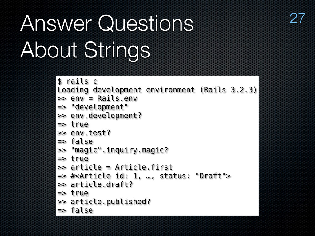 Answer Questions About Strings 27 $ rails c Loa...