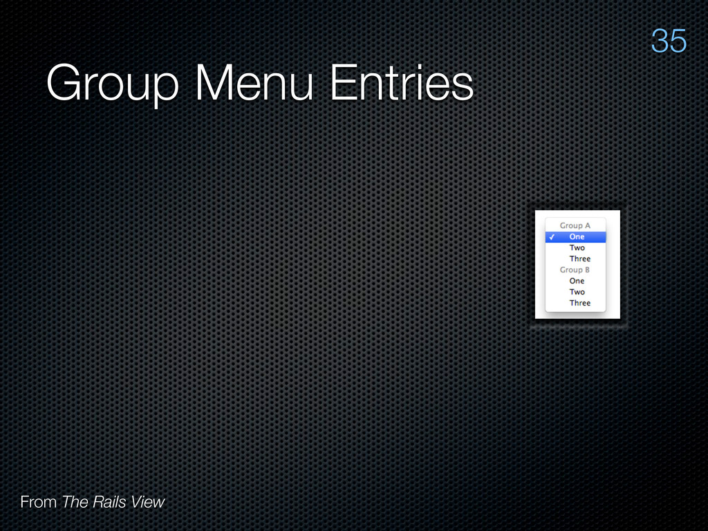Group Menu Entries 35 From The Rails View