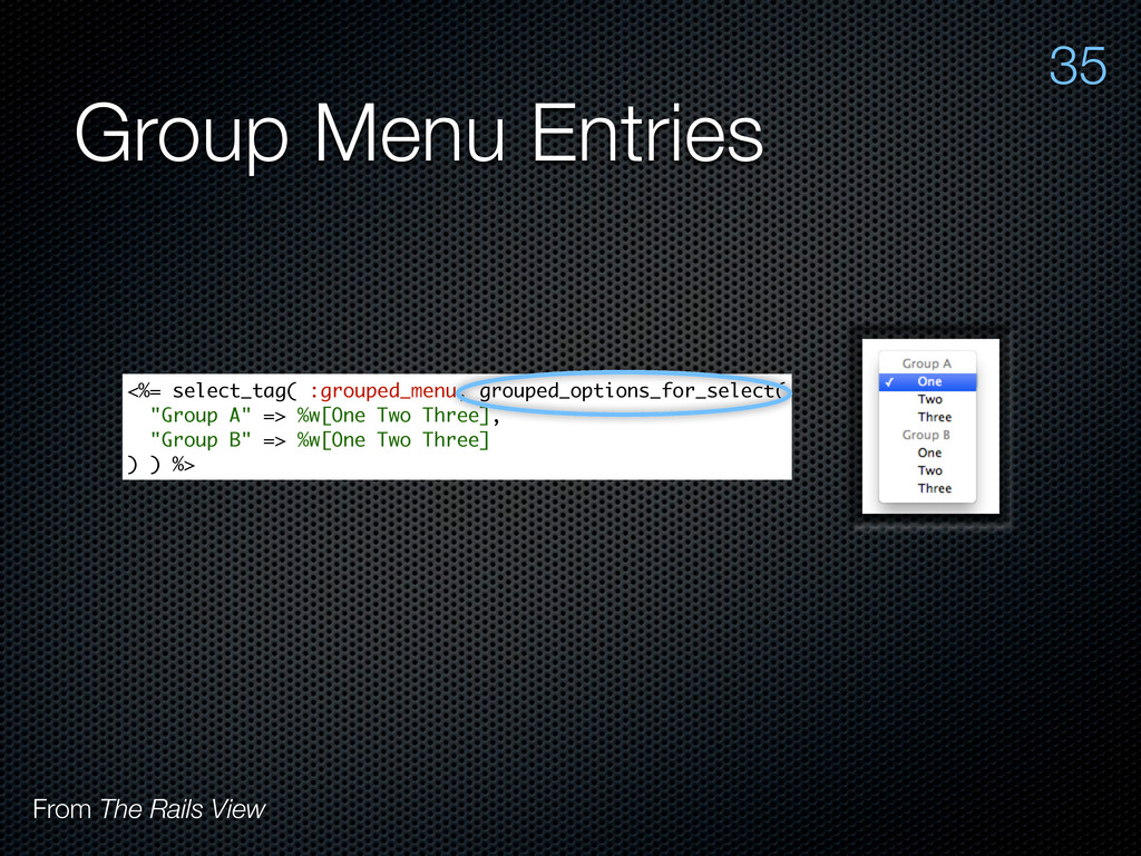 Group Menu Entries 35 From The Rails View <%= s...