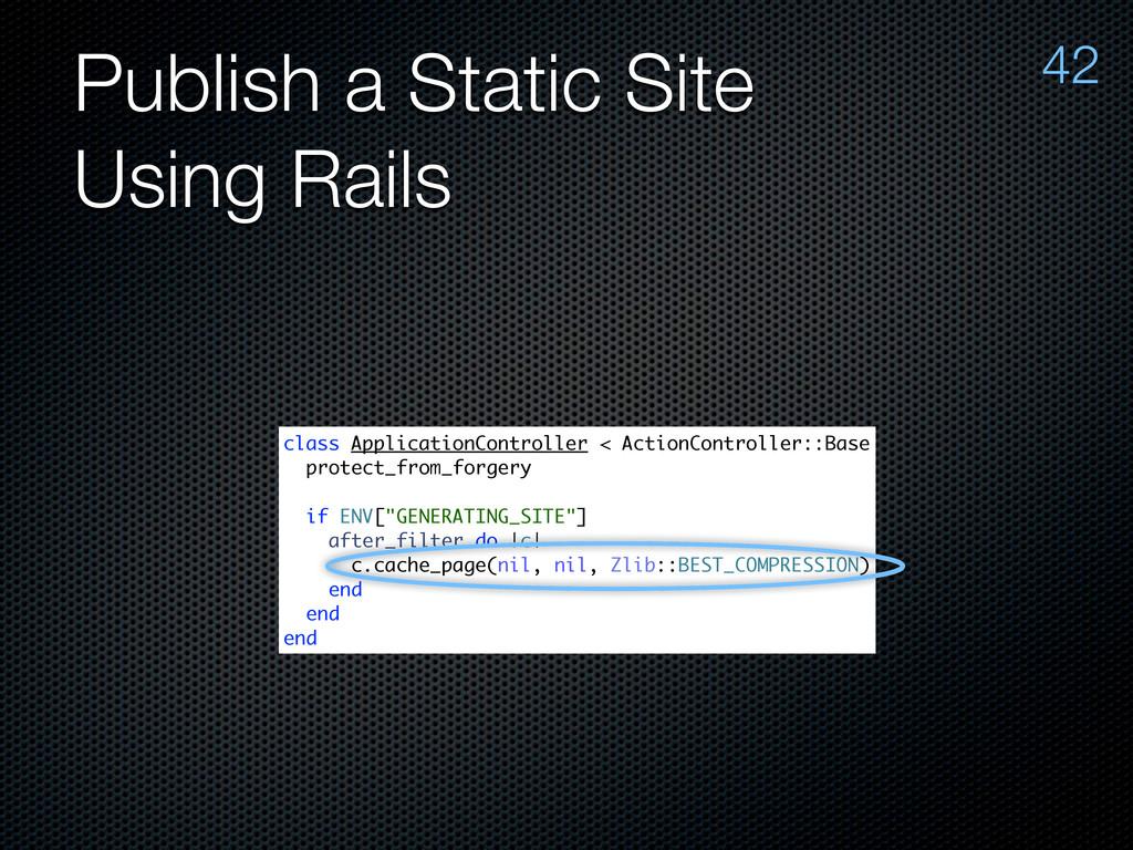 Publish a Static Site Using Rails 42 class Appl...
