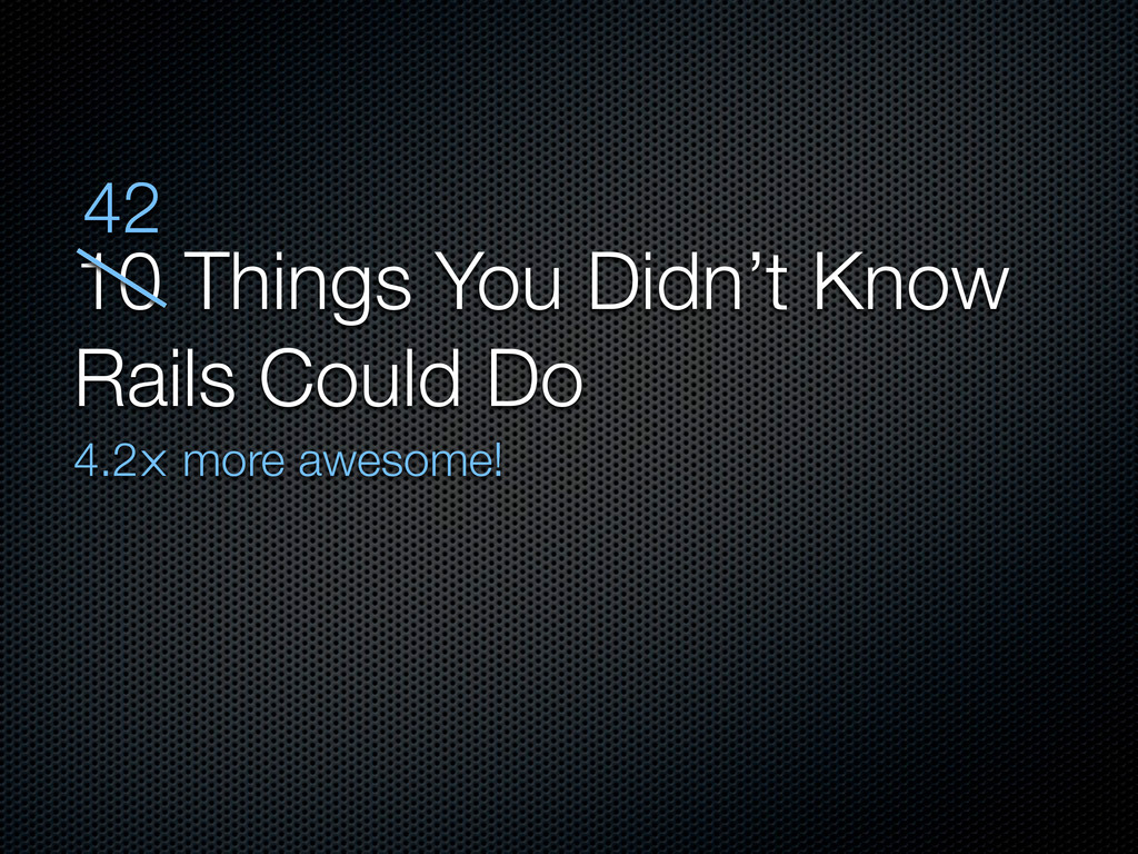 10 Things You Didn't Know Rails Could Do 4.2⨉ m...