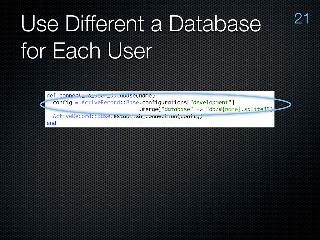Use Different a Database for Each User 21 def c...