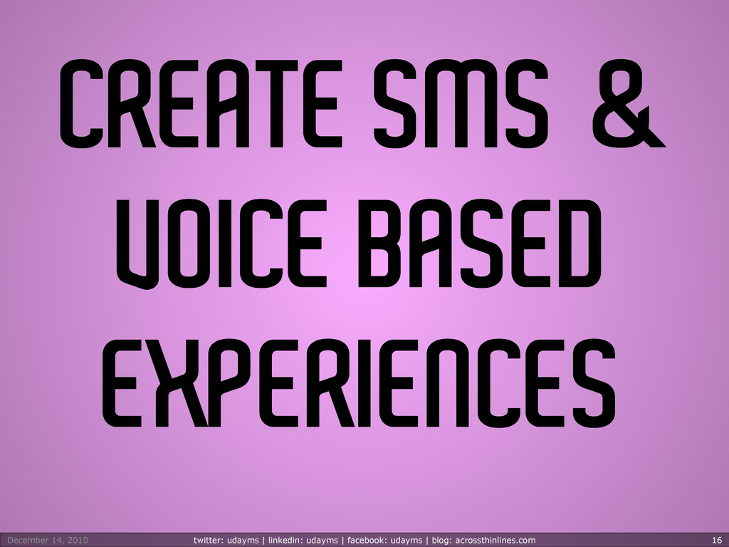 CREATE SMS & VOICE BASED EXPERIENCES December 1...
