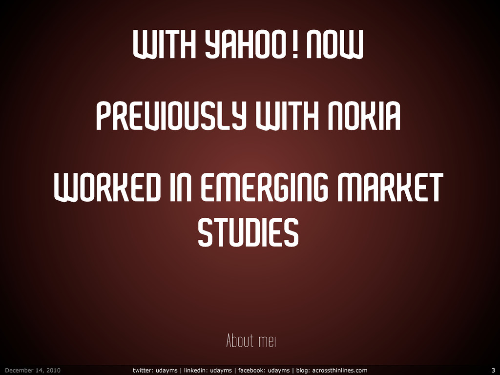 WITH YAHOO! NOW PREVIOUSLY WITH NOKIA WORKED IN...