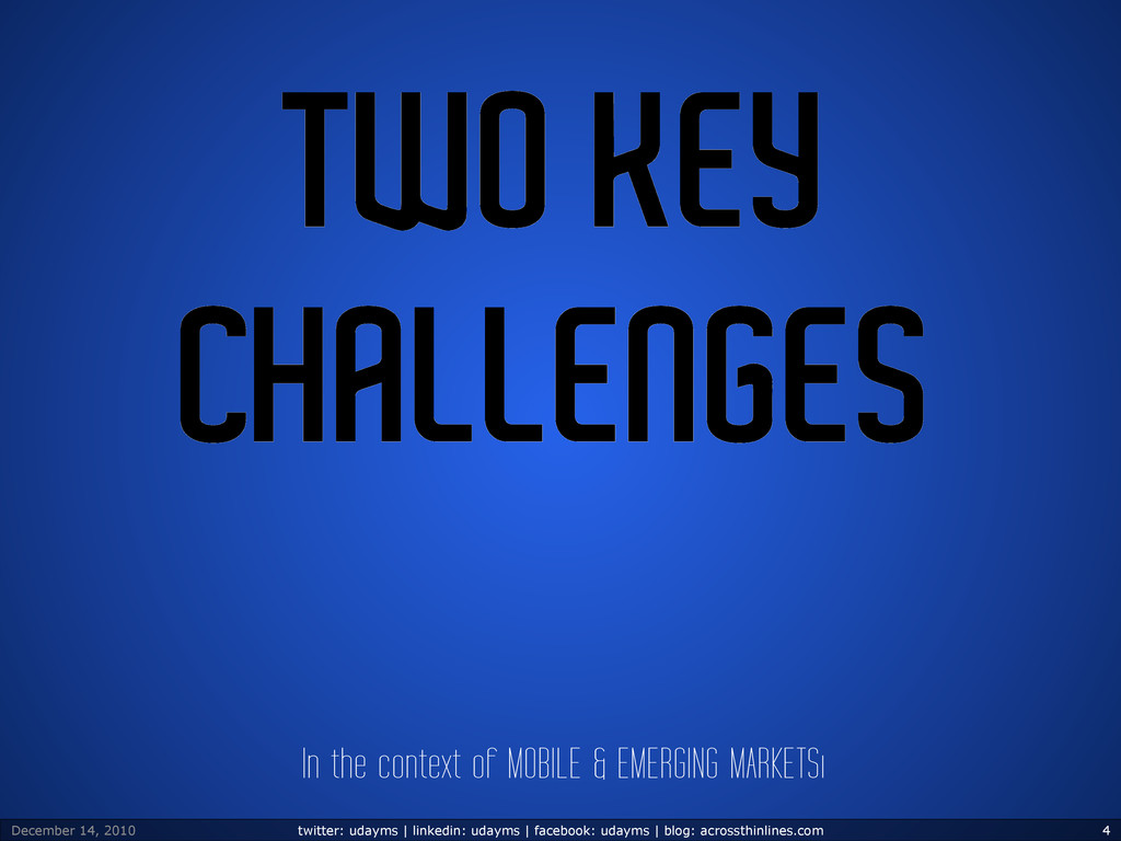 TWO KEY CHALLENGES In the context of MOBILE & E...