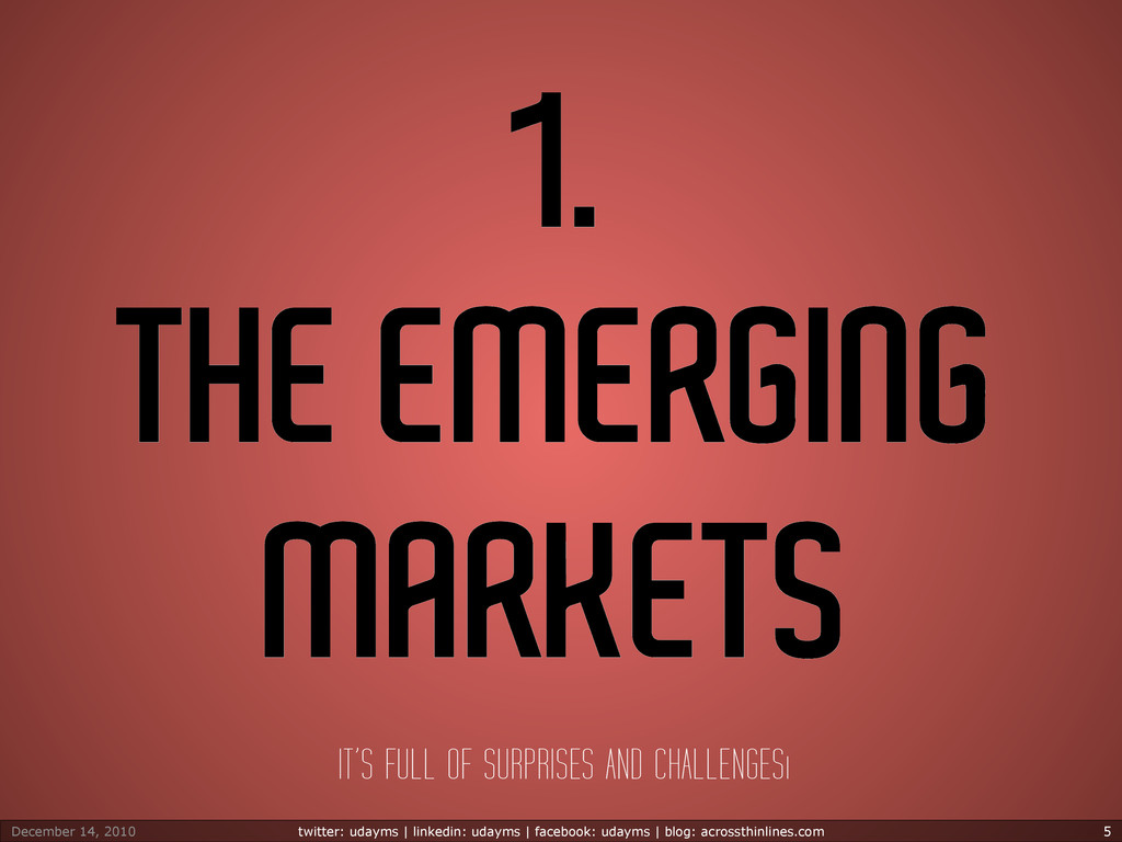 1. THE EMERGING MARKETS IT'S FULL OF SURPRISES ...