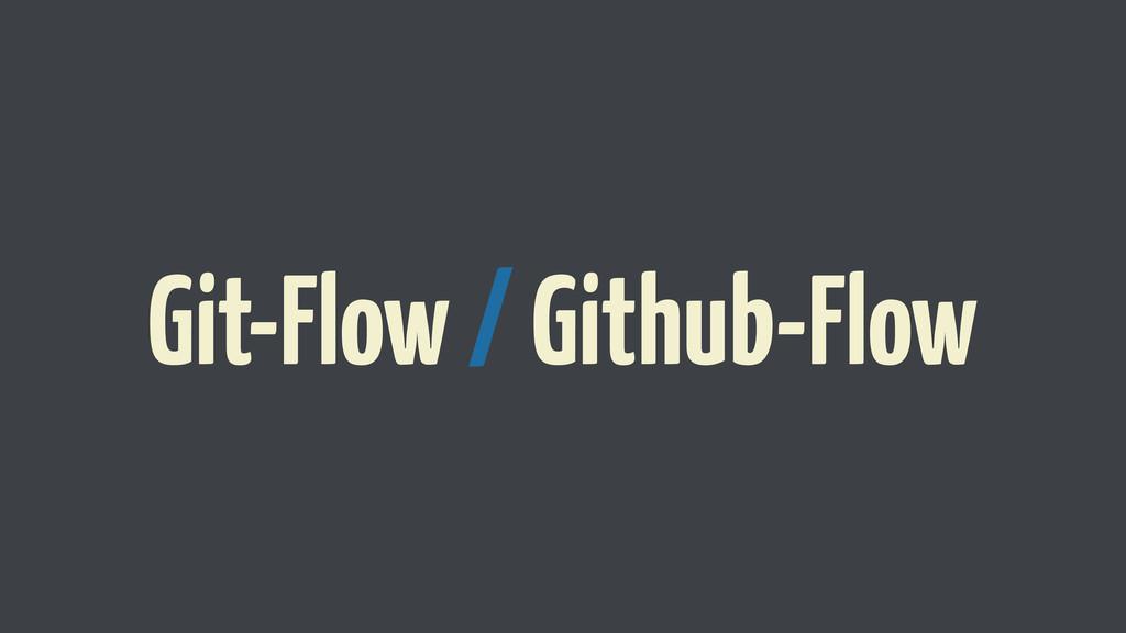 Git-Flow / Github-Flow
