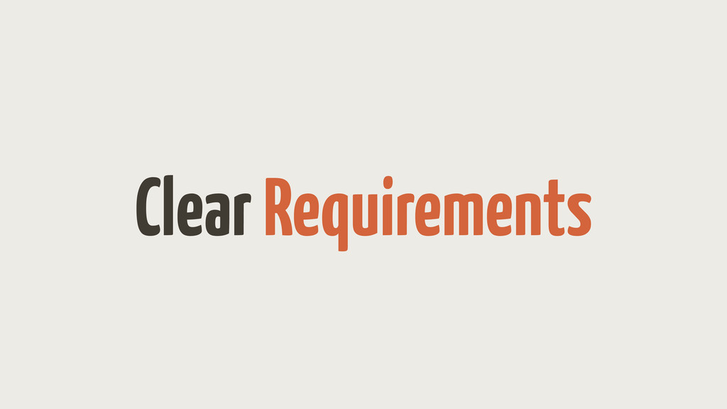 Clear Requirements