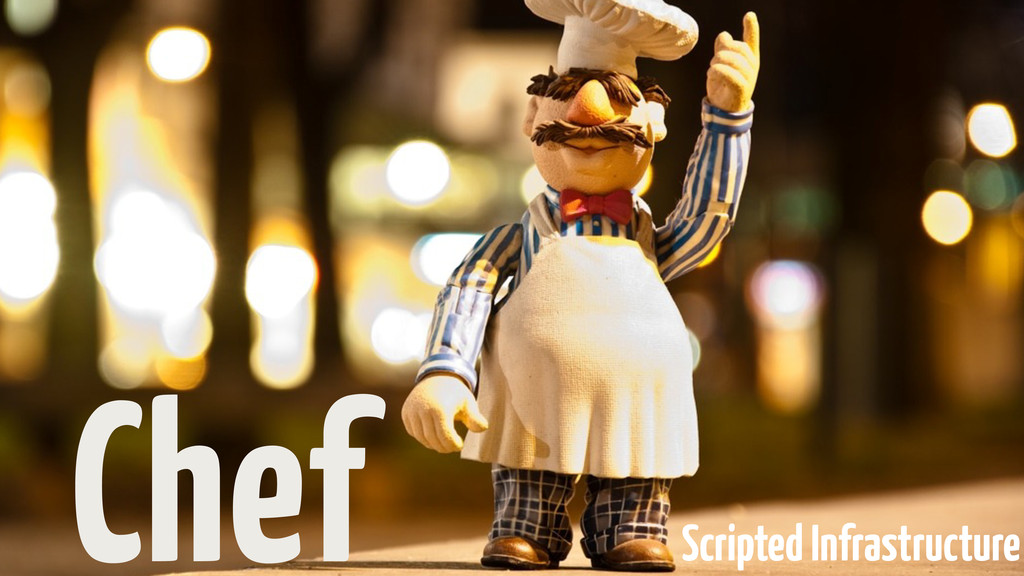 Chef Scripted Infrastructure