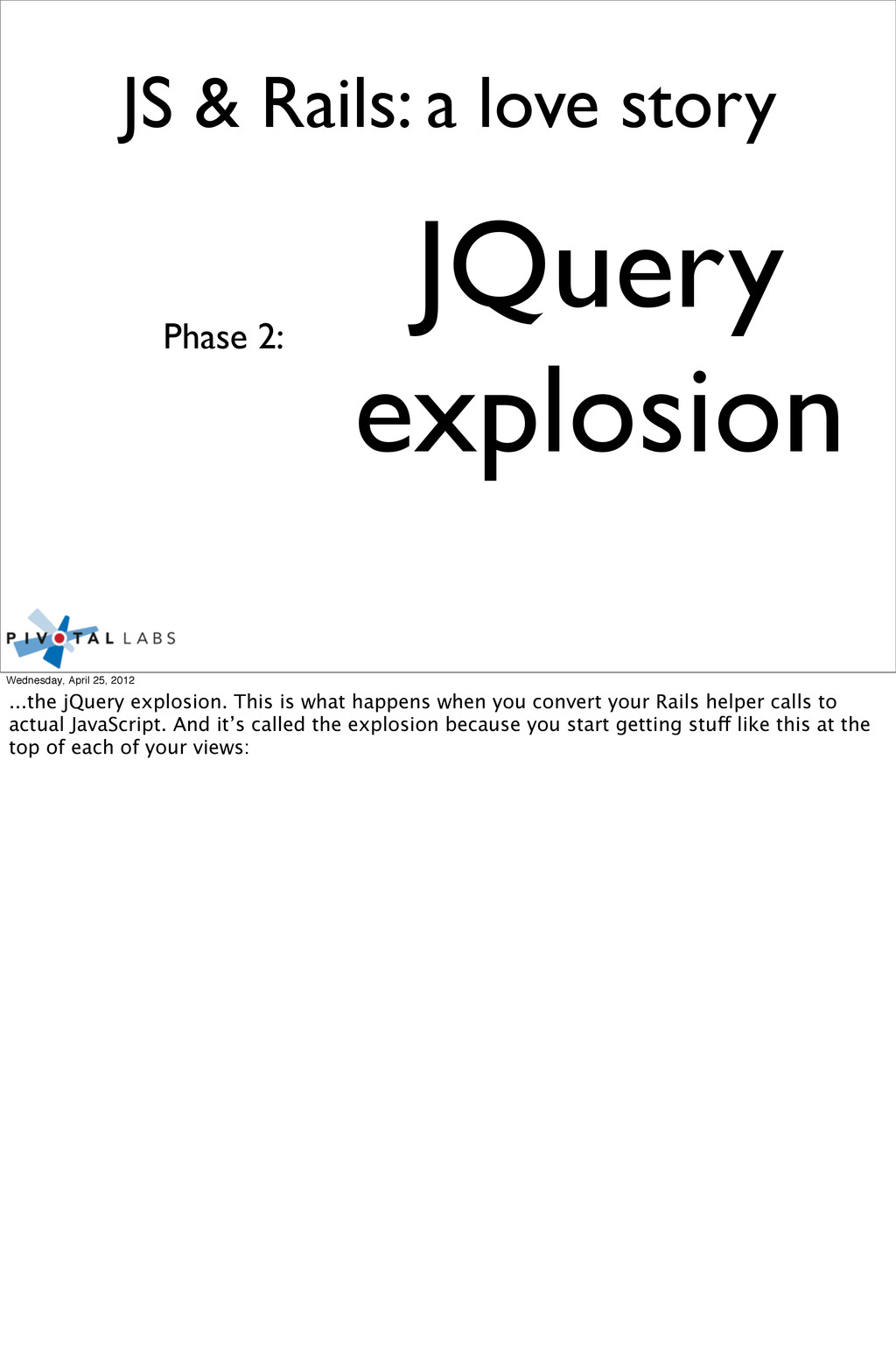 JQuery explosion Phase 2: JS & Rails: a love st...