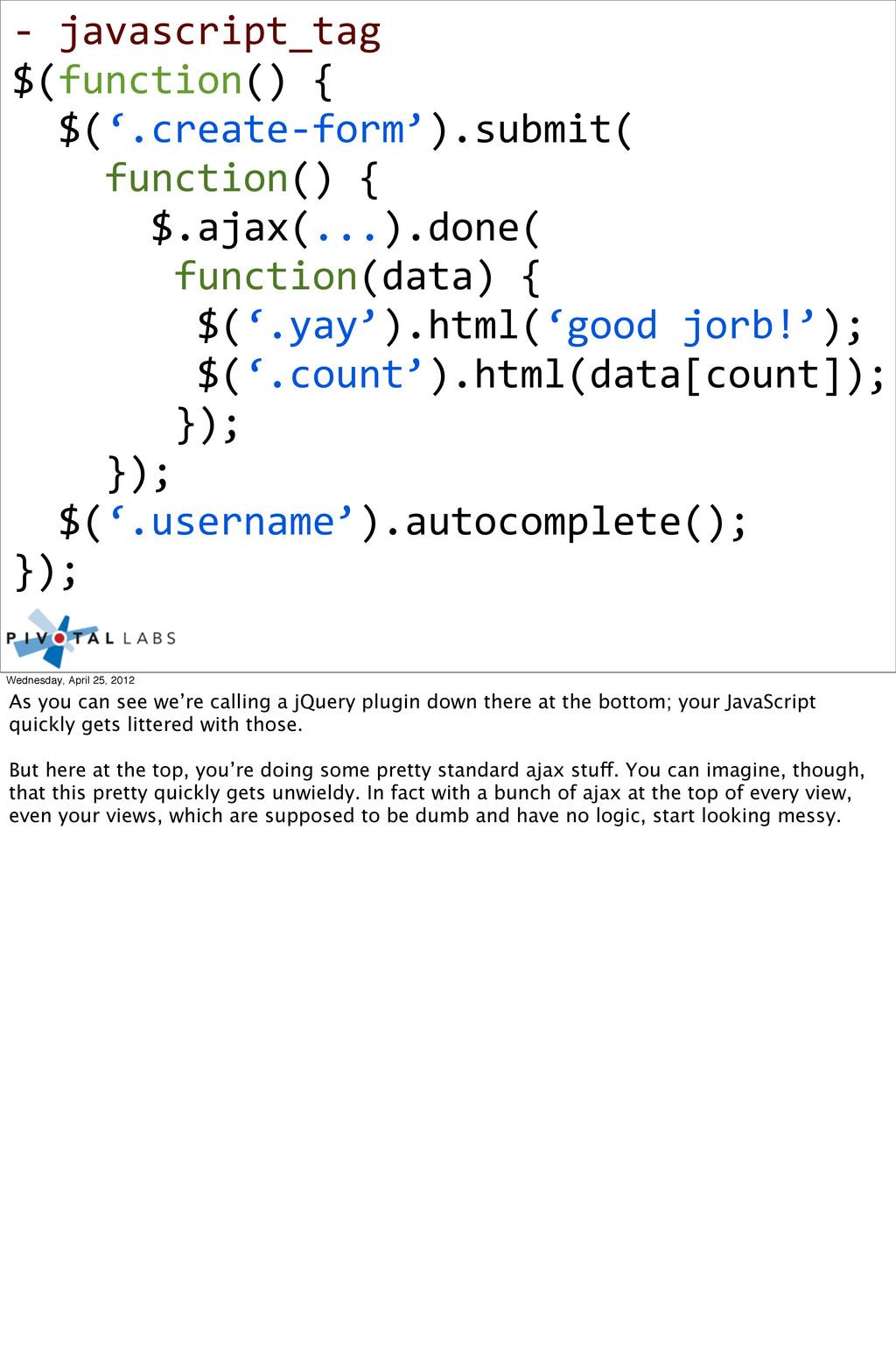 -‐ javascript_tag $(function() {   ...