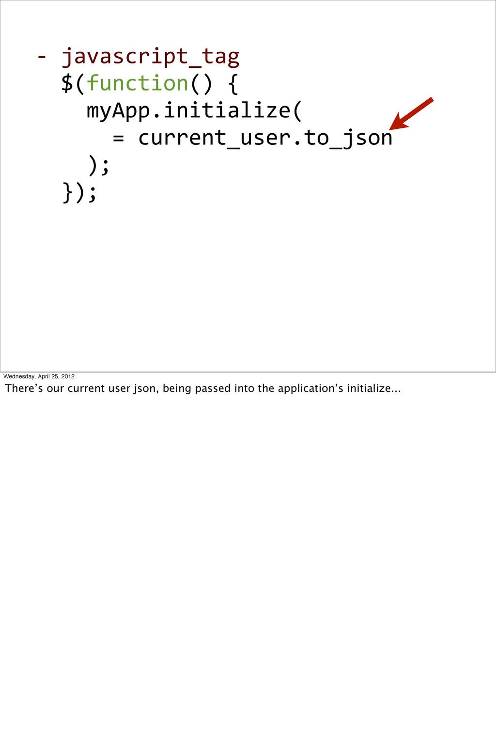 -‐ javascript_tag   $(function() {...