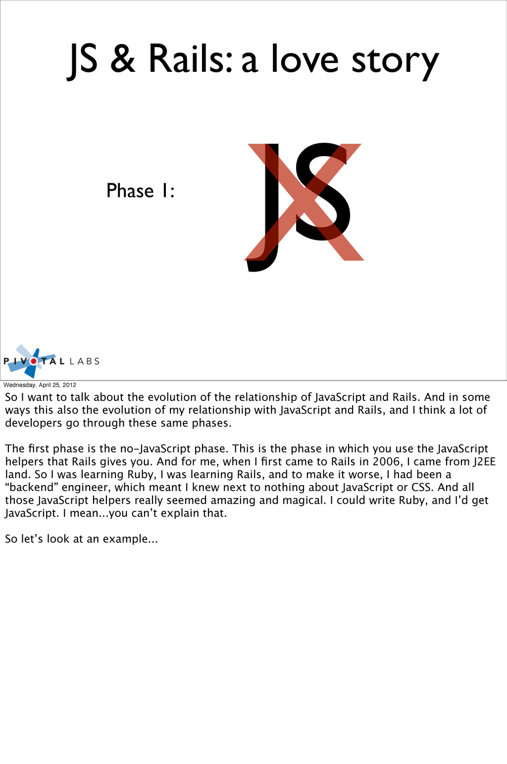 JS & Rails: a love story Phase 1: JS X Wednesda...