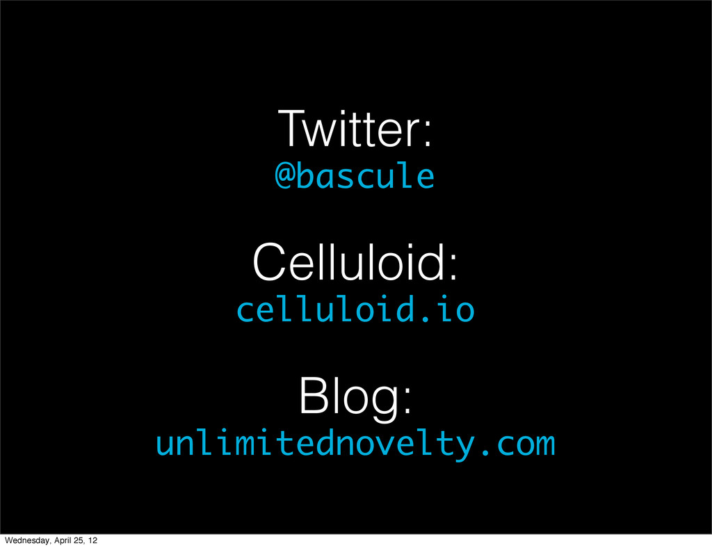 Twitter: @bascule Celluloid: celluloid.io Blog:...
