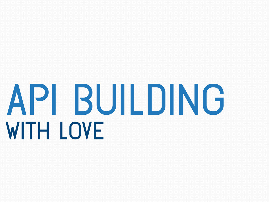 api building with love
