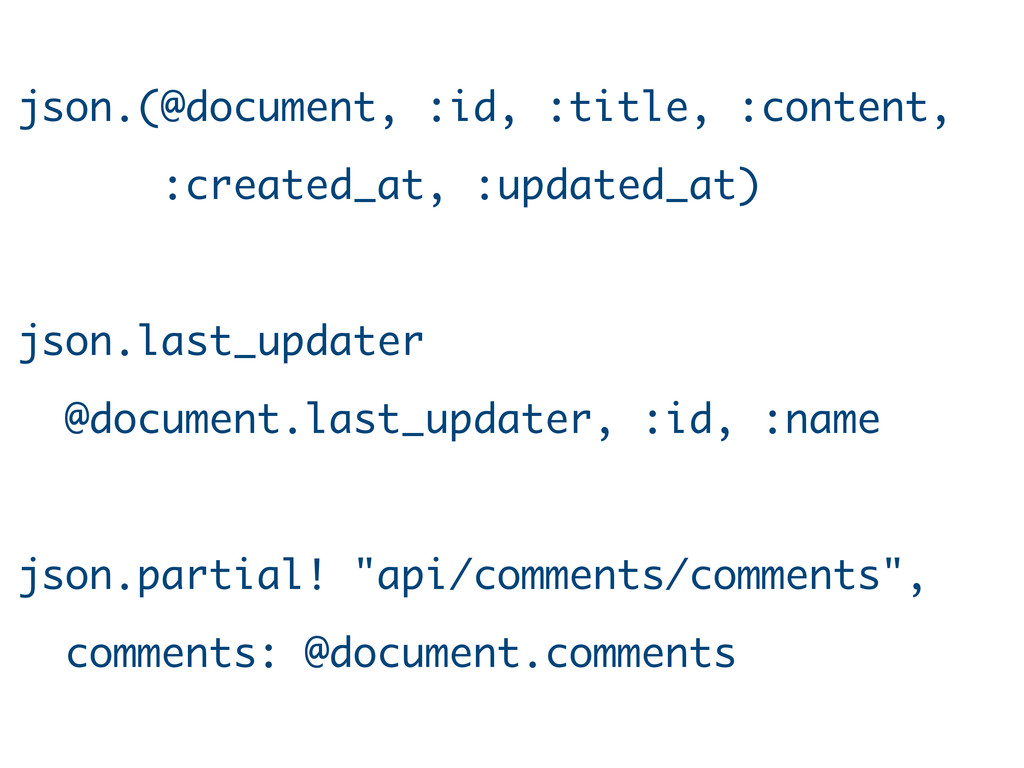 json.(@document, :id, :title, :content, :create...