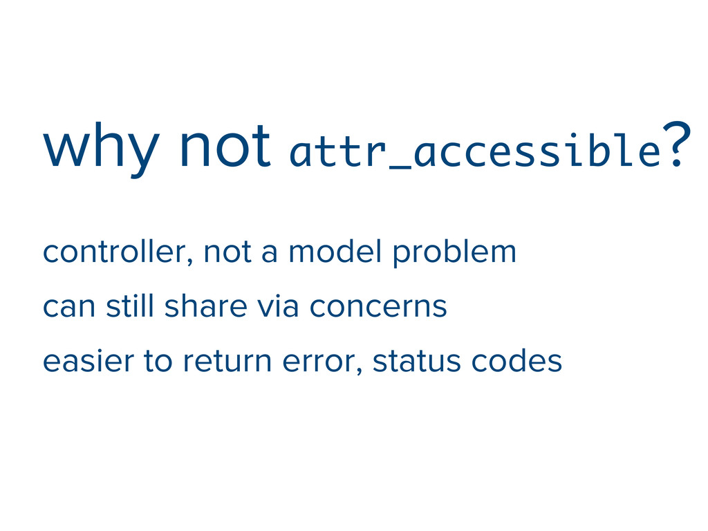 why not attr_accessible? controller, not a mode...