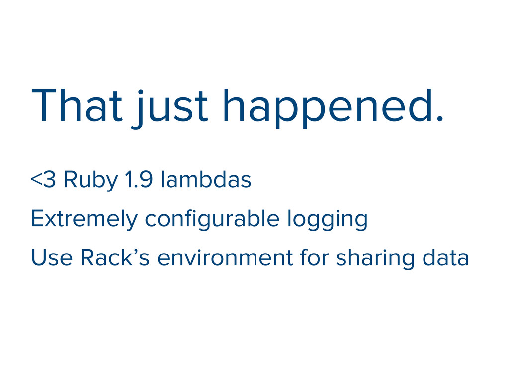 That just happened. <3 Ruby 1.9 lambdas Extreme...