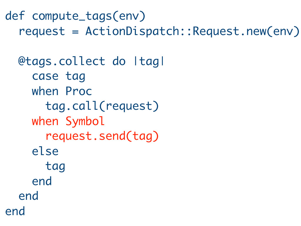 def compute_tags(env) request = ActionDispatch:...
