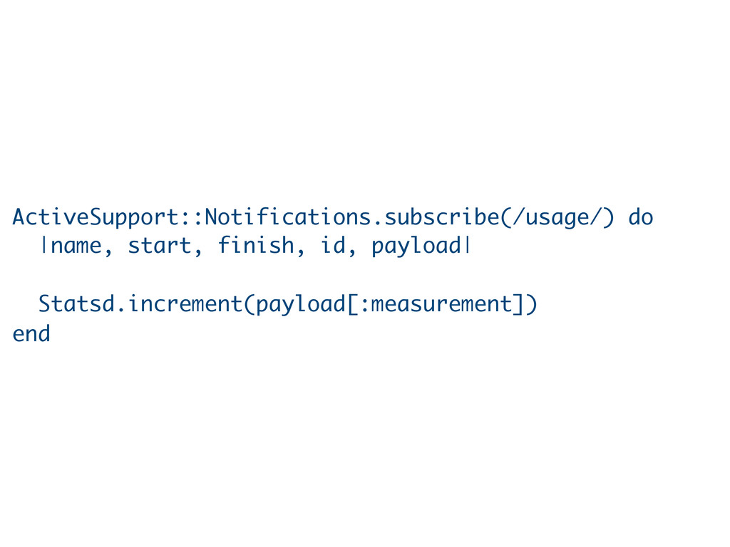 ActiveSupport::Notifications.subscribe(/usage/)...