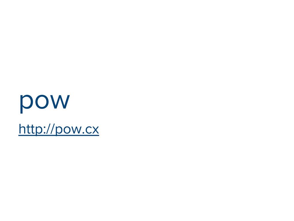 pow http://pow.cx