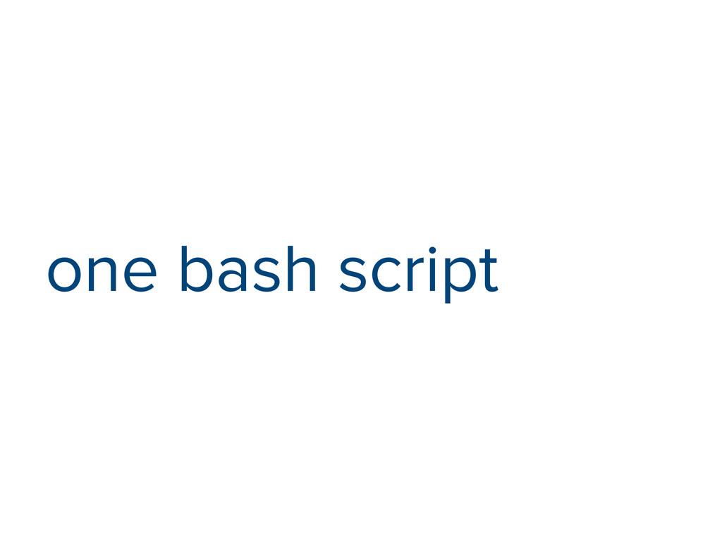 one bash script