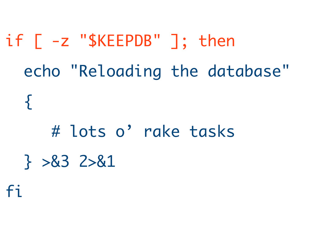 "if [ -z ""$KEEPDB"" ]; then echo ""Reloading the d..."