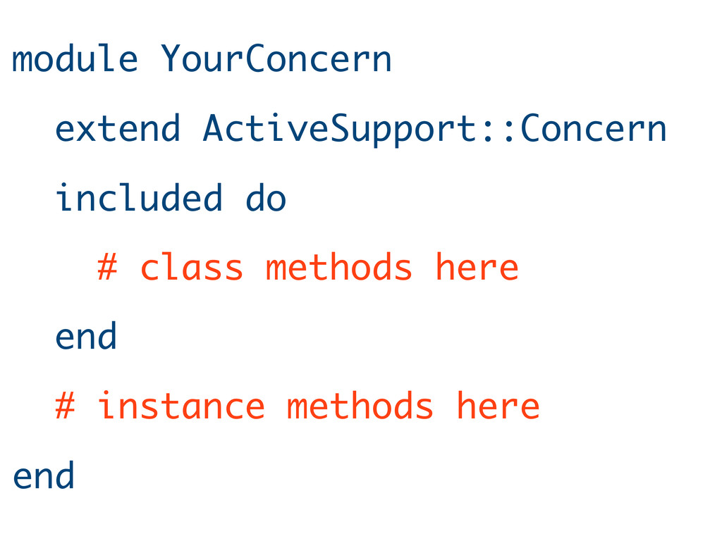 module YourConcern extend ActiveSupport::Concer...