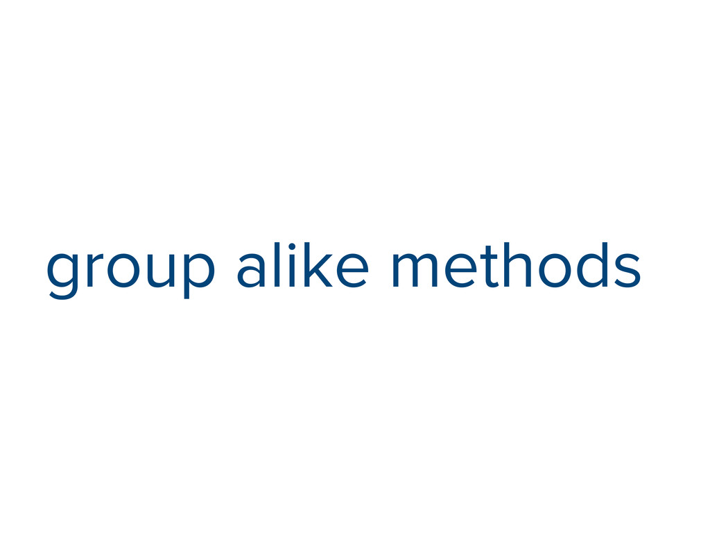 group alike methods