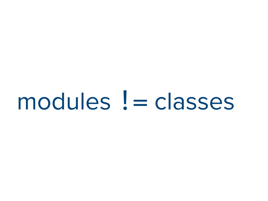 modules != classes