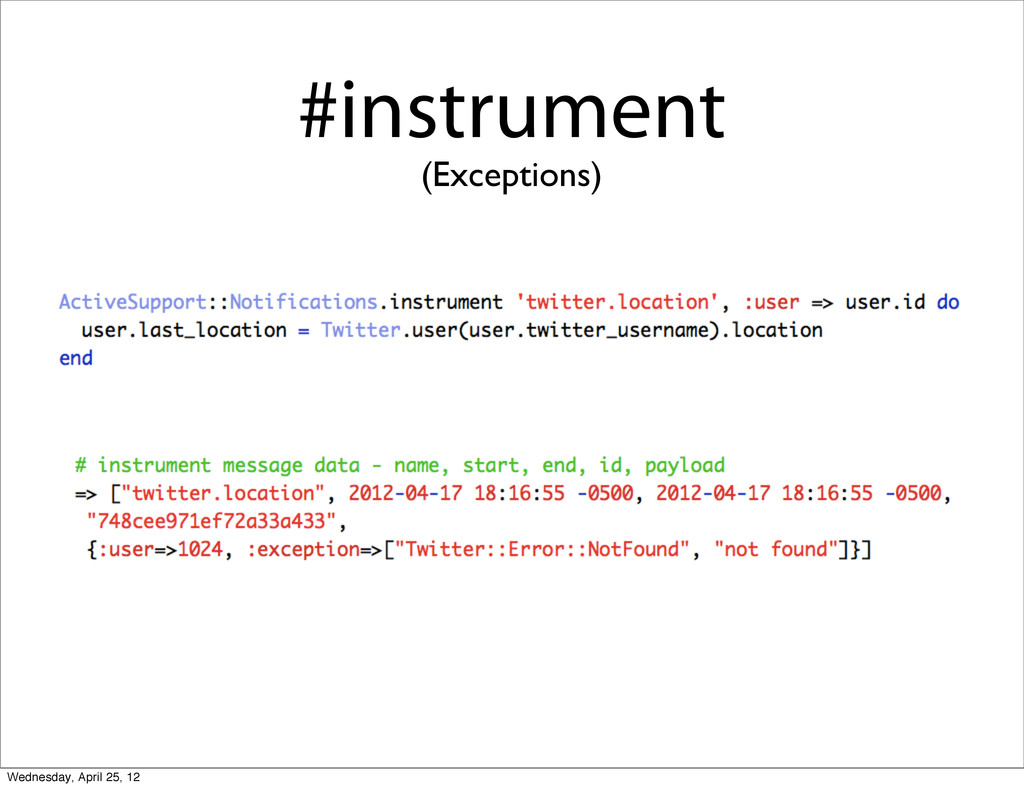 #instrument (Exceptions) Wednesday, April 25, 12