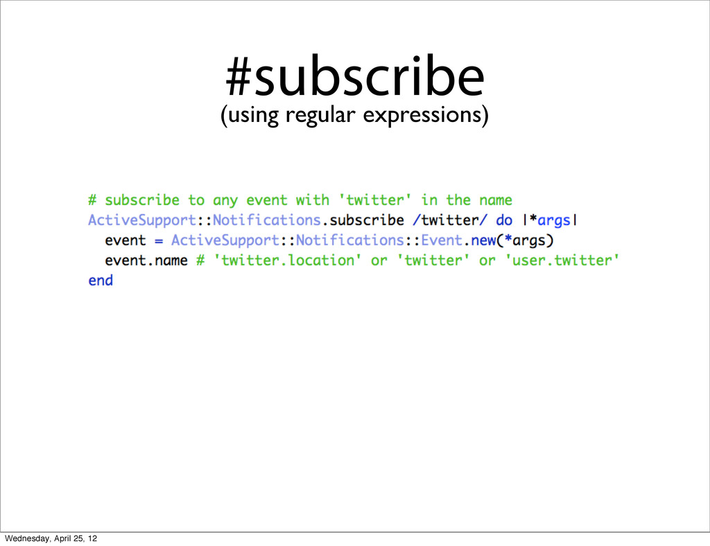 #subscribe (using regular expressions) Wednesda...