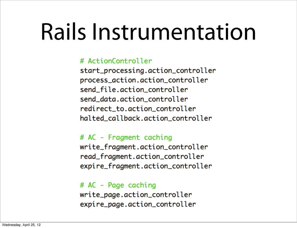 Rails Instrumentation Wednesday, April 25, 12