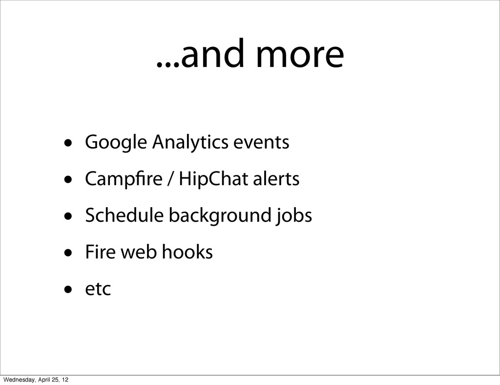 ...and more • Google Analytics events • Camp re...
