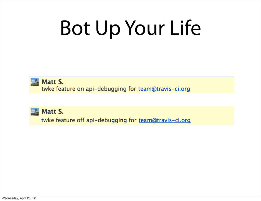 Bot Up Your Life Wednesday, April 25, 12