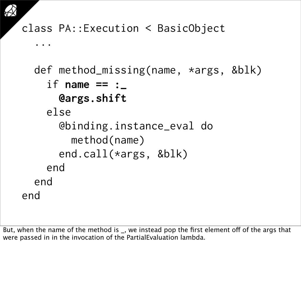 class PA::Execution < BasicObject ... def metho...