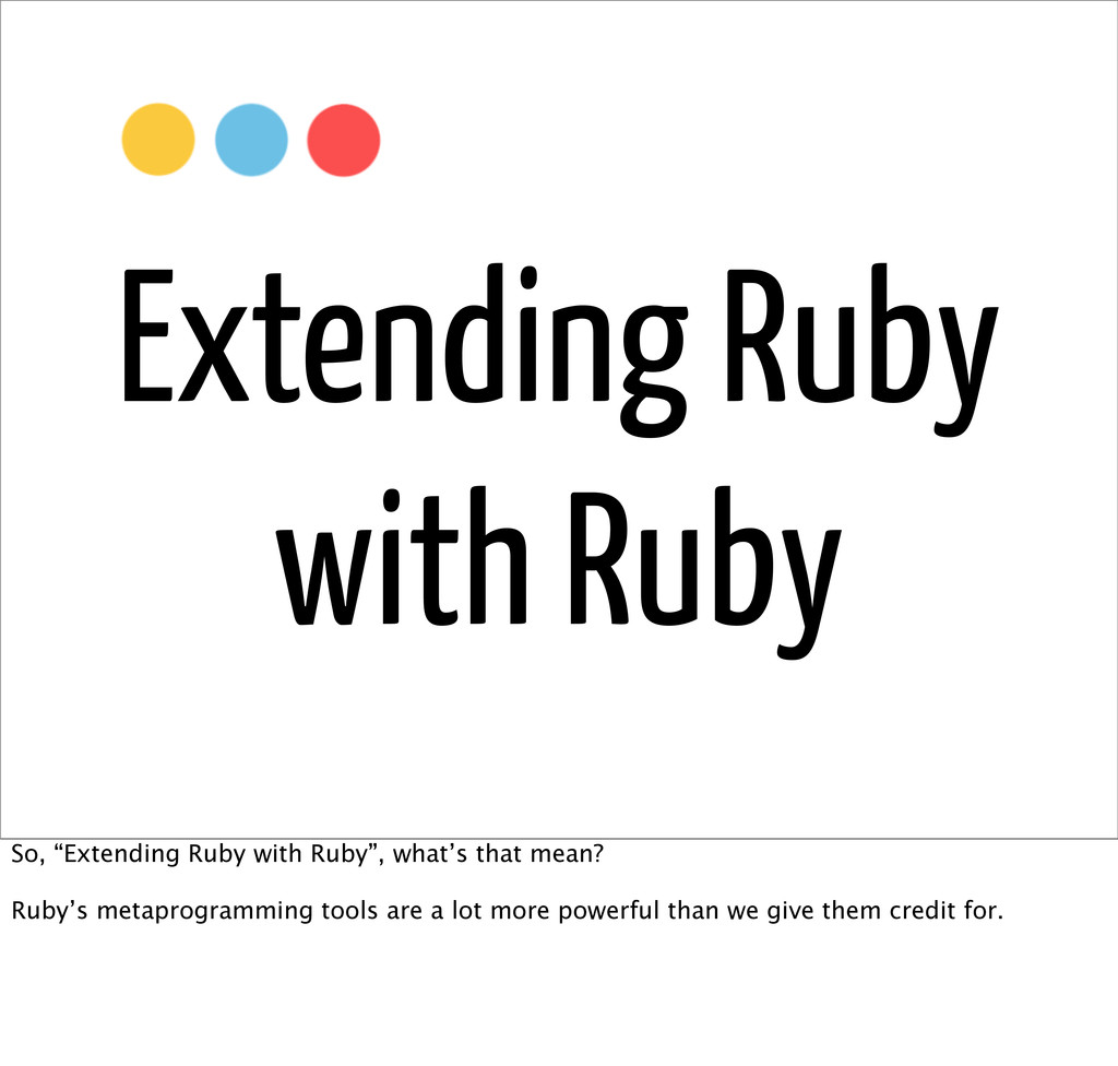 """Extending Ruby with Ruby So, """"Extending Ruby wi..."""