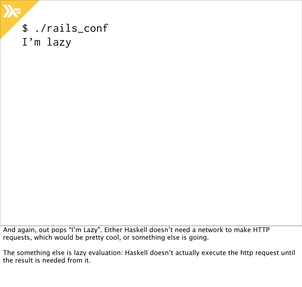 """$ ./rails_conf I'm lazy And again, out pops """"I'..."""