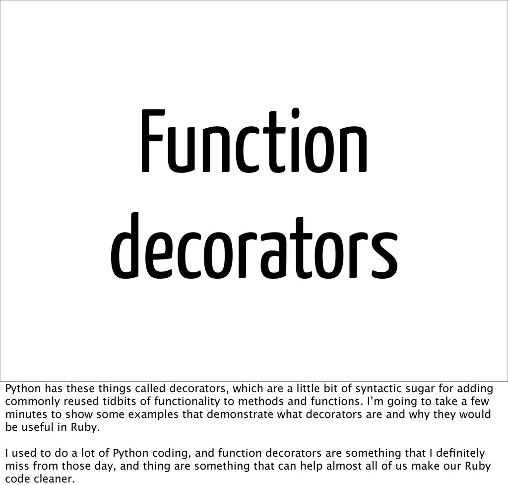 Function decorators Python has these things cal...