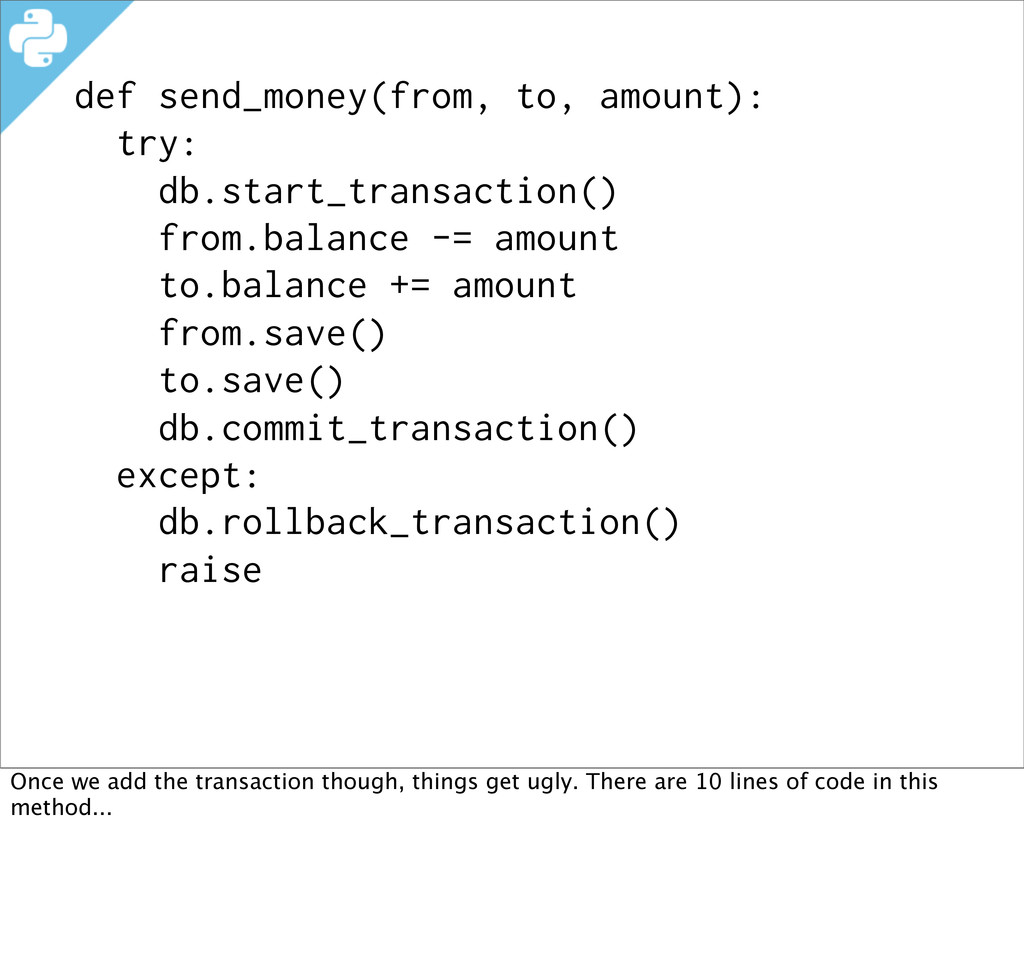 def send_money(from, to, amount): try: db.start...